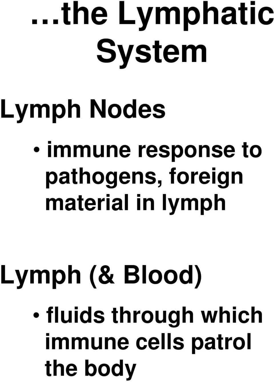 material in lymph Lymph (& Blood)