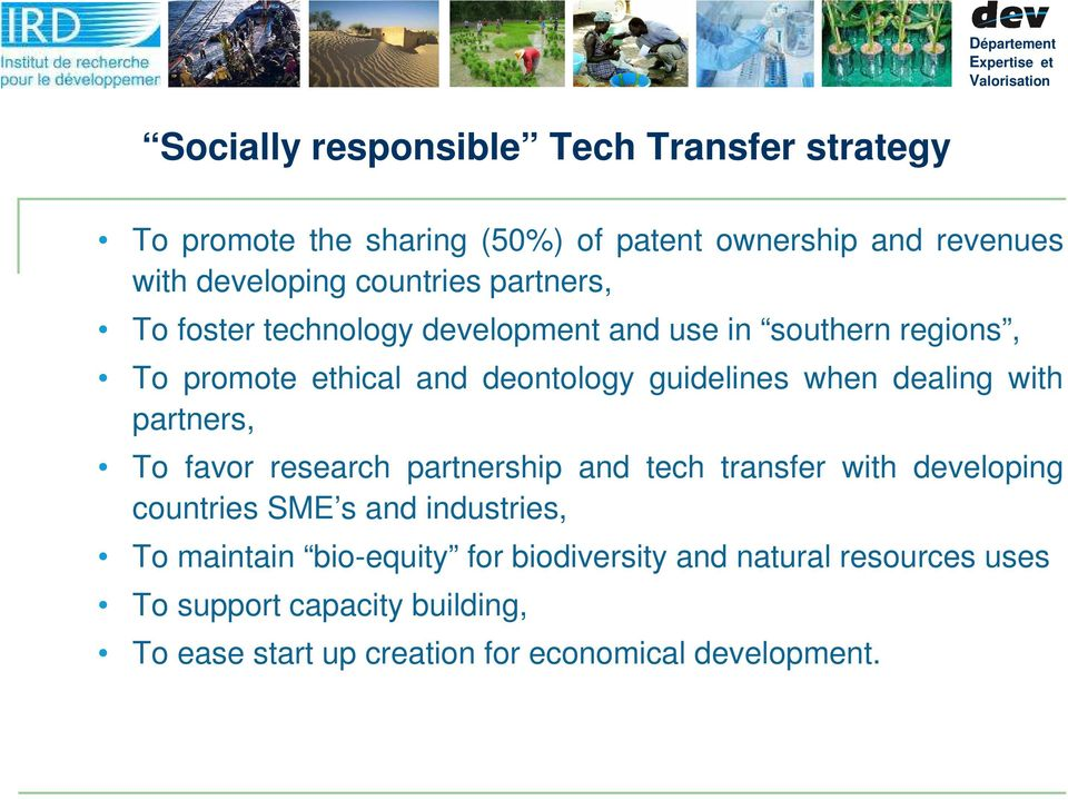 when dealing with partners, To favor research partnership and tech transfer with developing countries SME s and industries, To