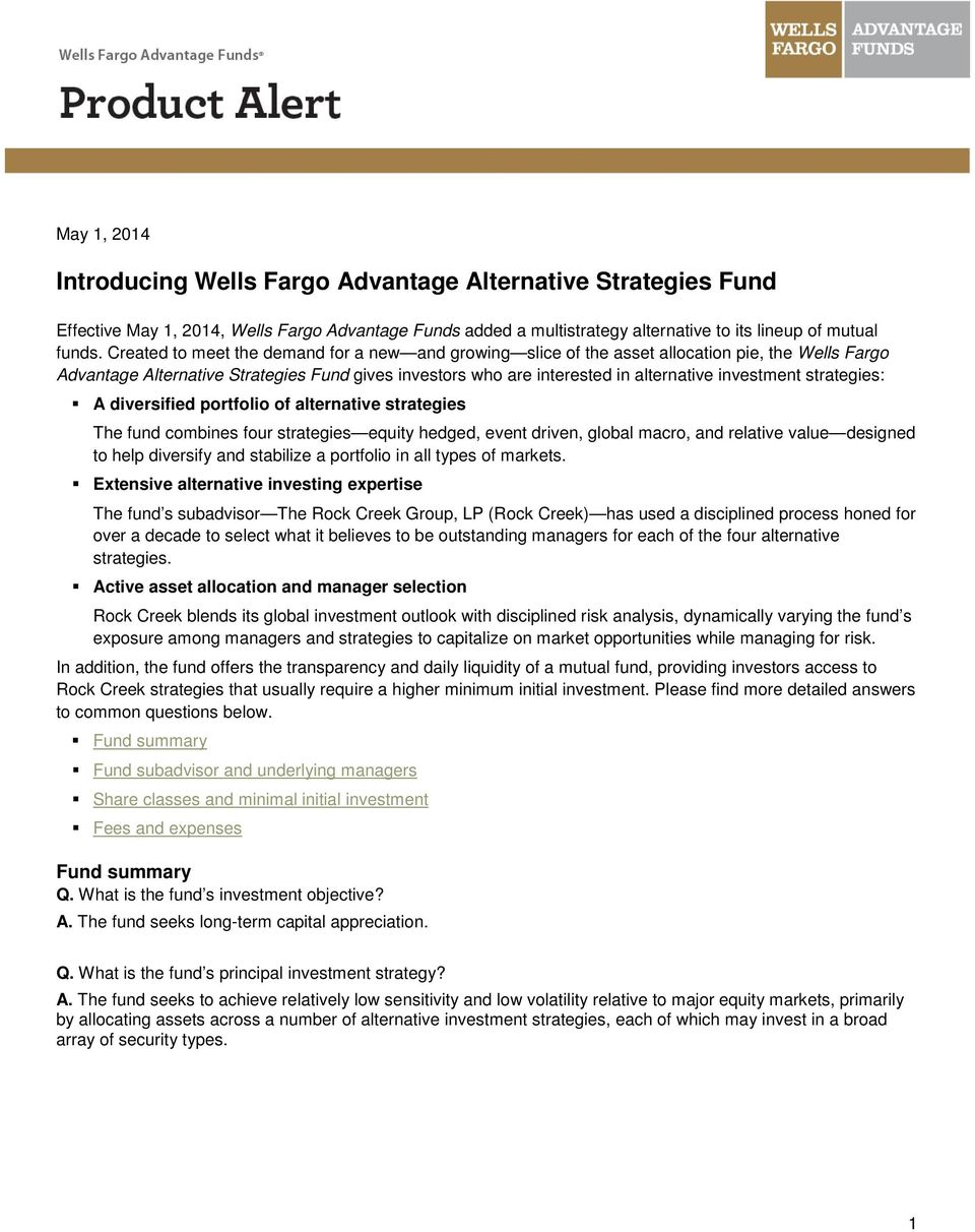 strategies: A diversified portfolio of alternative strategies The fund combines four strategies equity hedged, event driven, global macro, and relative value designed to help diversify and stabilize