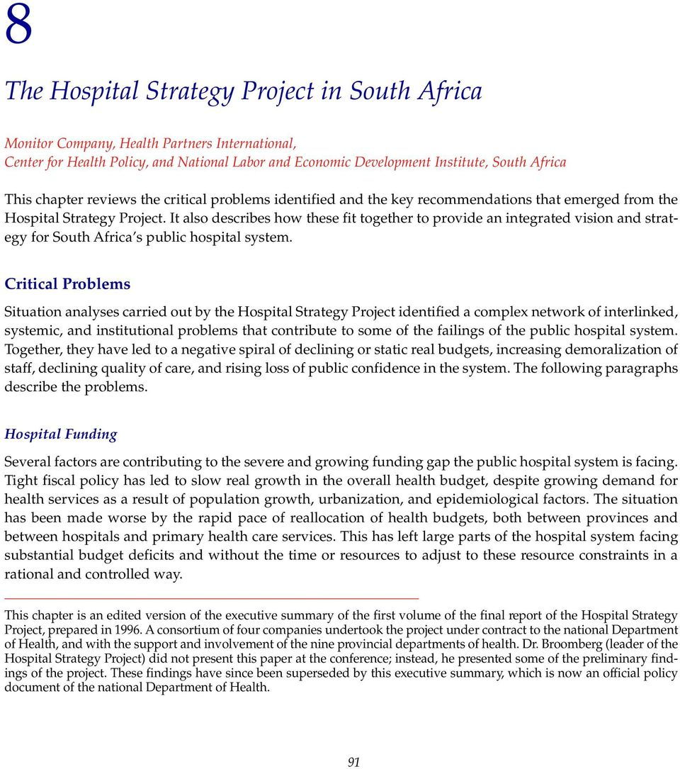 It also describes how these fit together to provide an integrated vision and strategy for South Africa s public hospital system.