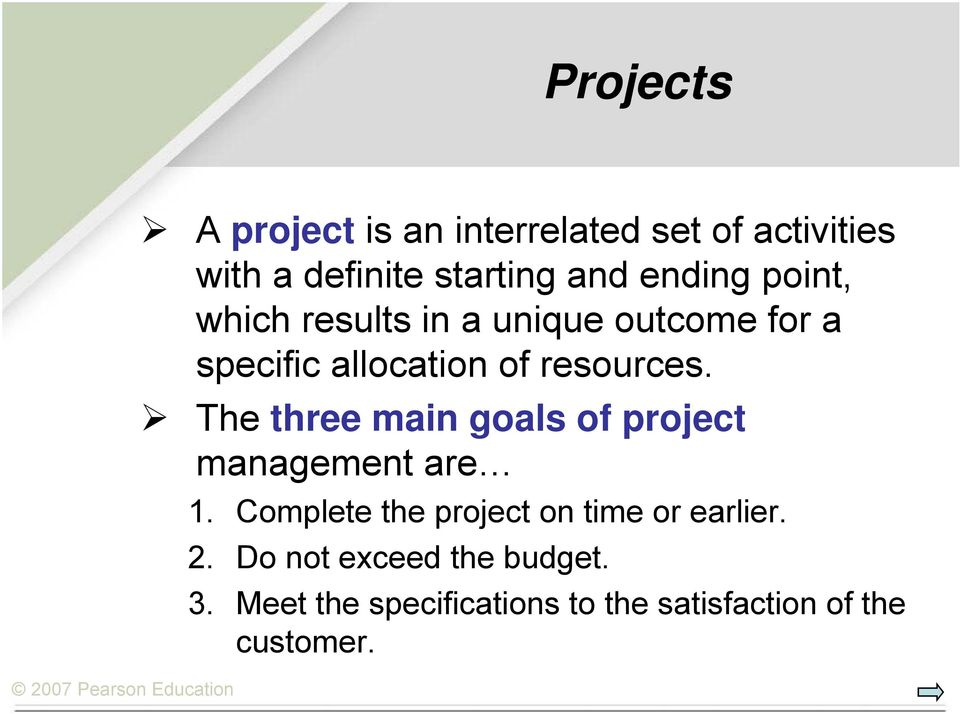 The three main goals of project management are 1.