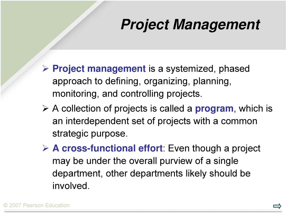 A collection of projects is called a program, which is an interdependent set of projects with a common