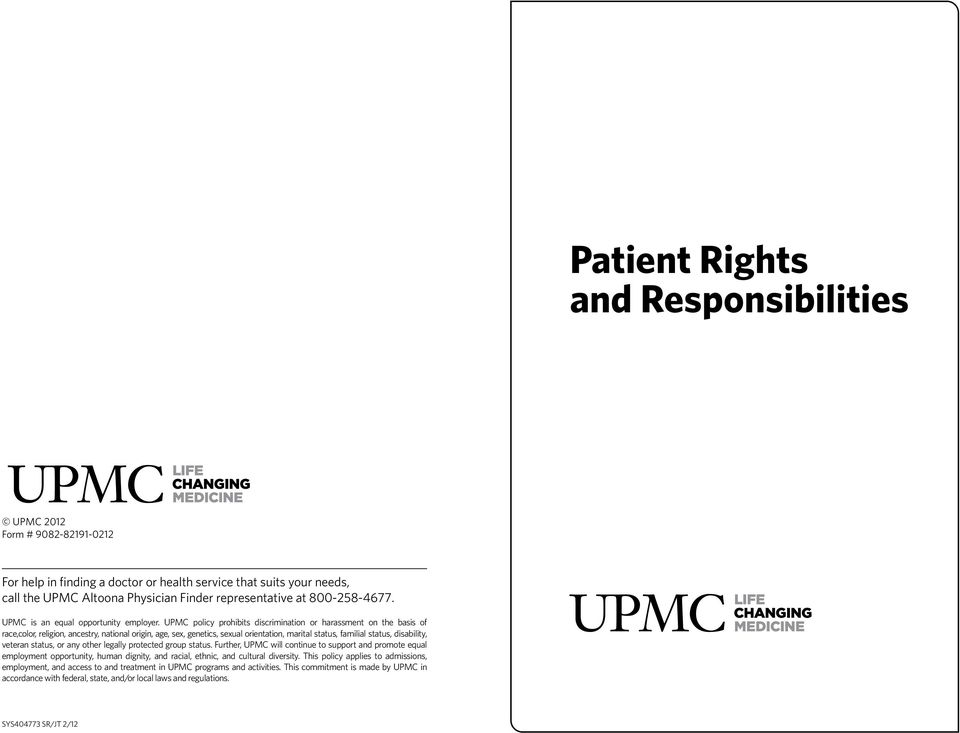 UPMC policy prohibits discrimination or harassment on the basis of race,color, religion, ancestry, national origin, age, sex, genetics, sexual orientation, marital status, familial status,