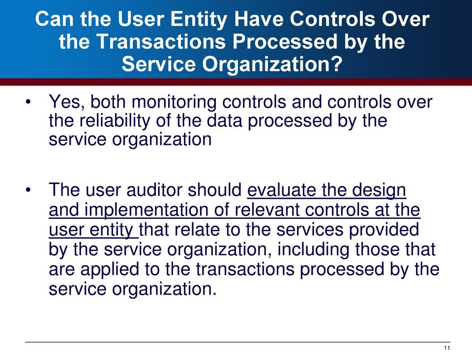 user auditor should evaluate the design and implementation of relevant controls at the user entity that relate to the