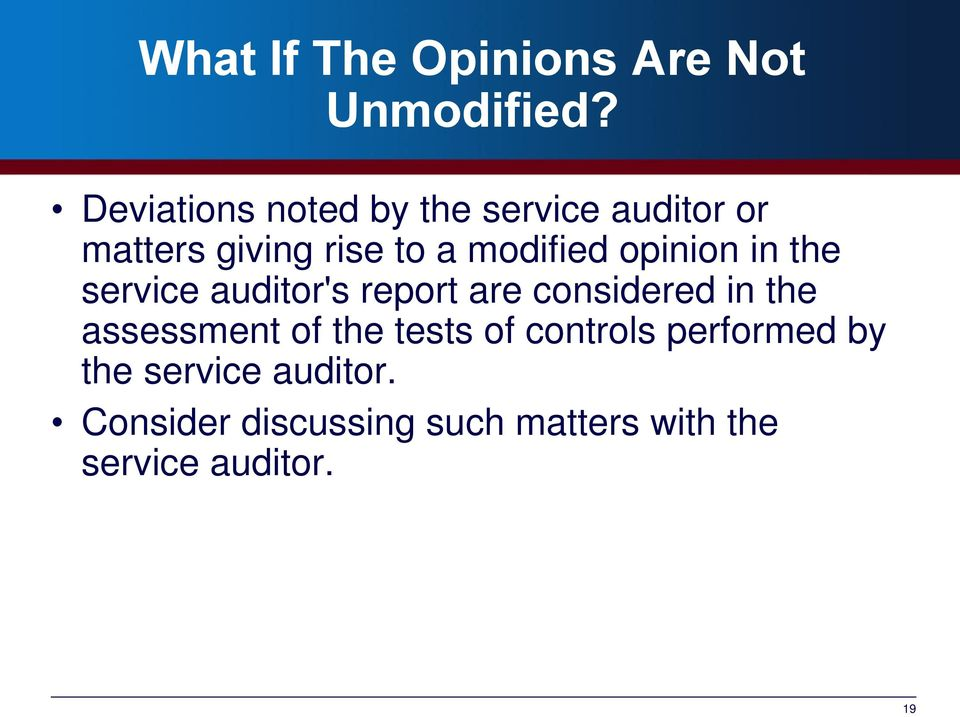 opinion in the service auditor's report are considered in the assessment of