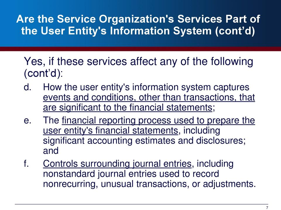 How the user entity's information system captures events and conditions, other than transactions, that are significant to the financial statements; e.