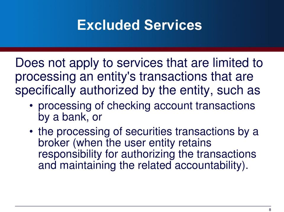 account transactions by a bank, or the processing of securities transactions by a broker (when the