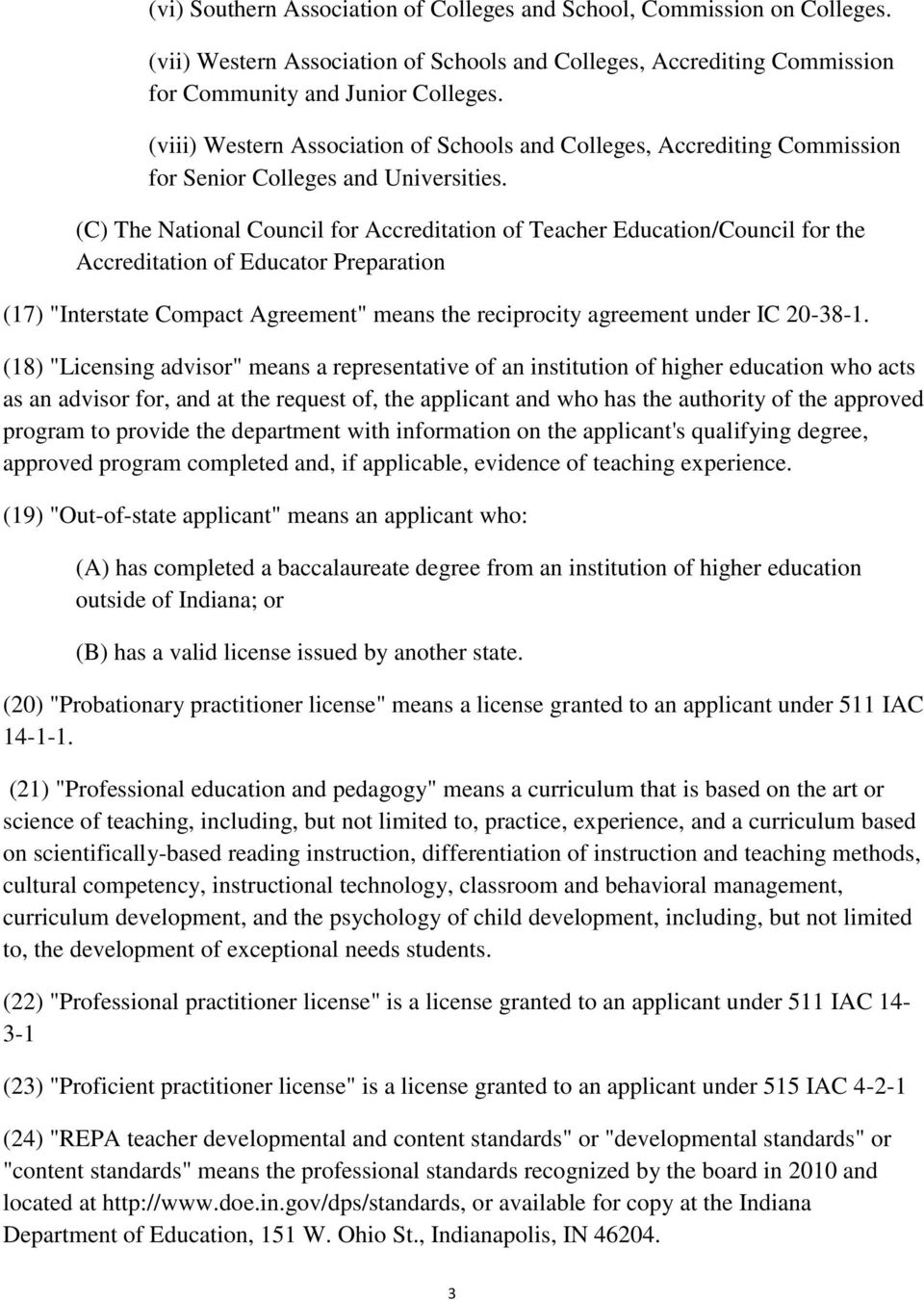 "(C) The National Council for Accreditation of Teacher Education/Council for the Accreditation of Educator Preparation (17) ""Interstate Compact Agreement"" means the reciprocity agreement under IC"