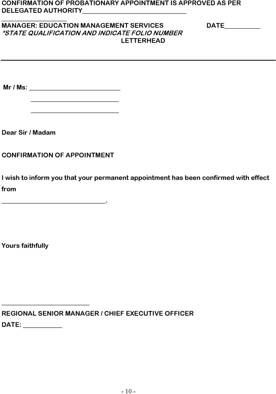 / Madam CONFIRMATION OF APPOINTMENT I wish to inform you that your permanent appointment has been
