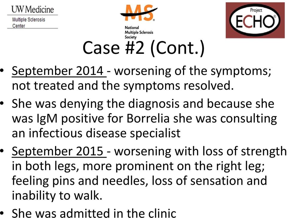 infectious disease specialist September 2015 worsening with loss of strength in both legs, more