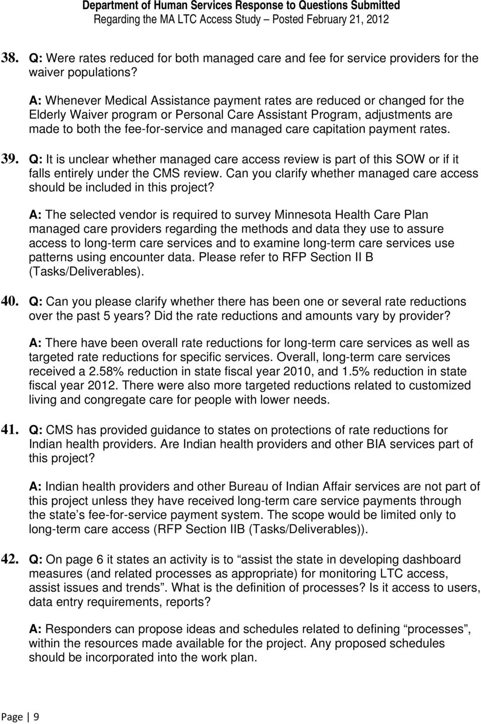 care capitation payment rates. 39. Q: It is unclear whether managed care access review is part of this SOW or if it falls entirely under the CMS review.