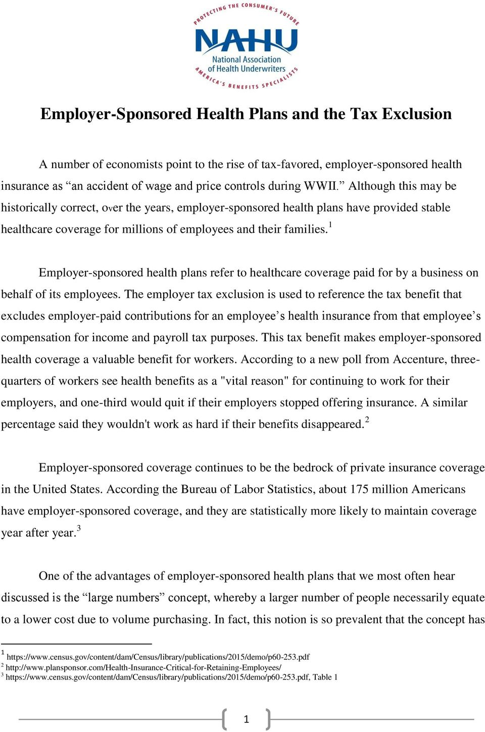 1 Employer-sponsored health plans refer to healthcare coverage paid for by a business on behalf of its employees.
