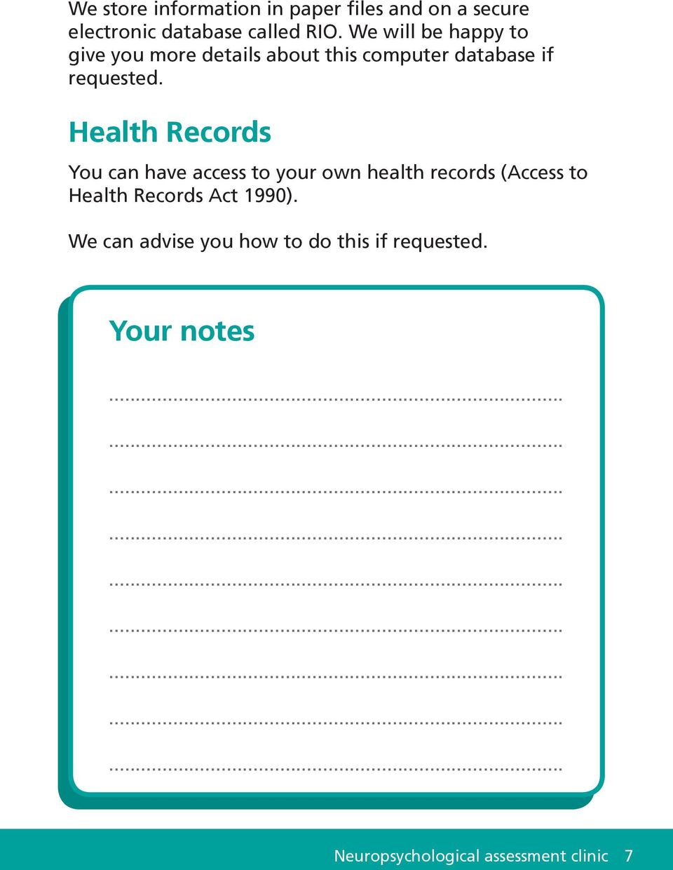 Health Records You can have access to your own health records (Access to Health Records