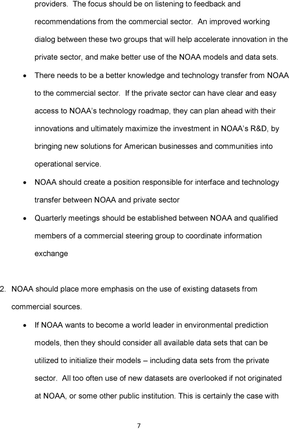 There needs to be a better knowledge and technology transfer from NOAA to the commercial sector.