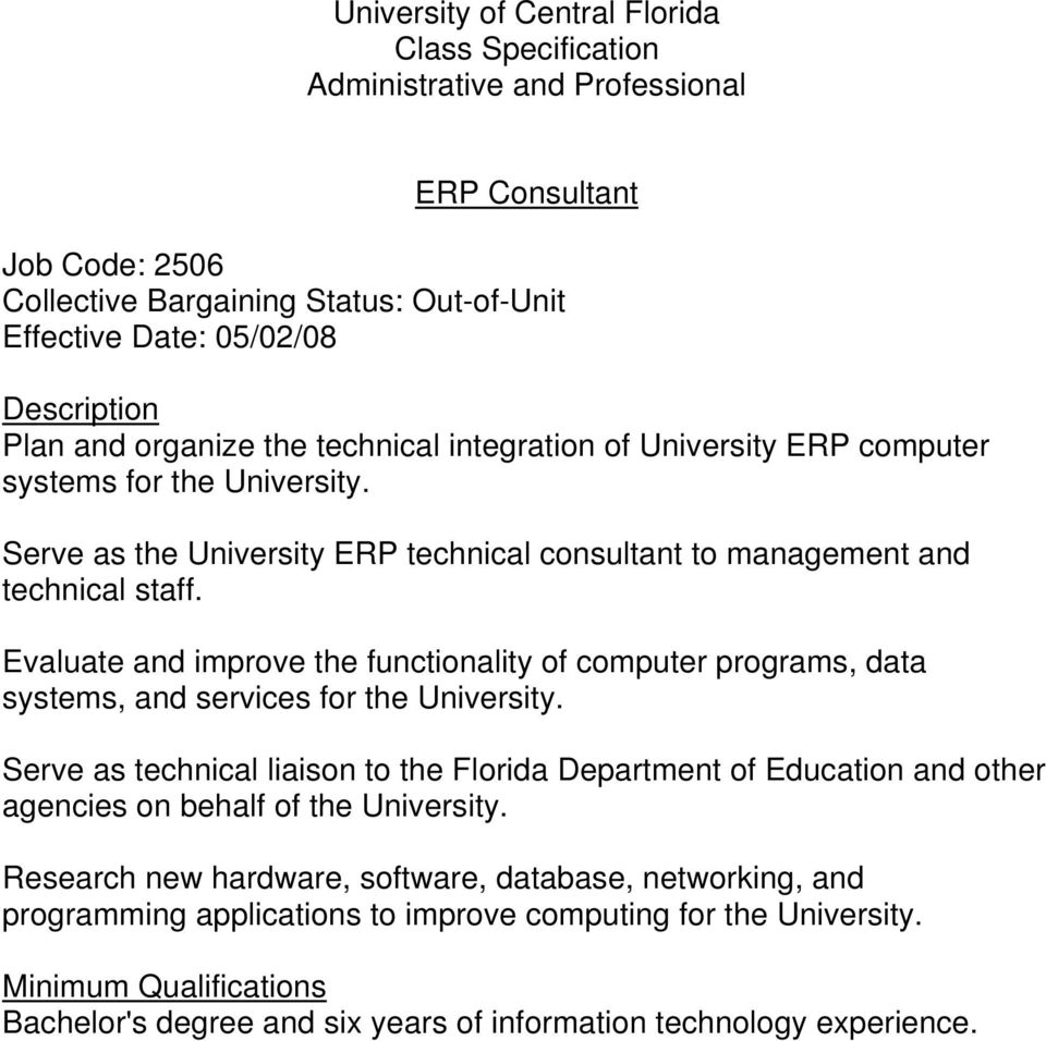 Evaluate and improve the functionality of computer programs, data systems, and services for the University.