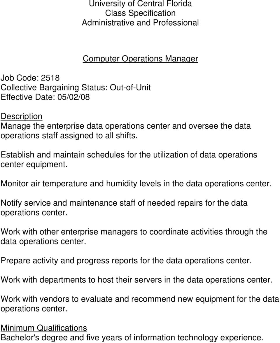 Notify service and maintenance staff of needed repairs for the data operations center. Work with other enterprise managers to coordinate activities through the data operations center.