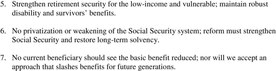 No privatization or weakening of the Social Security system; reform must strengthen Social