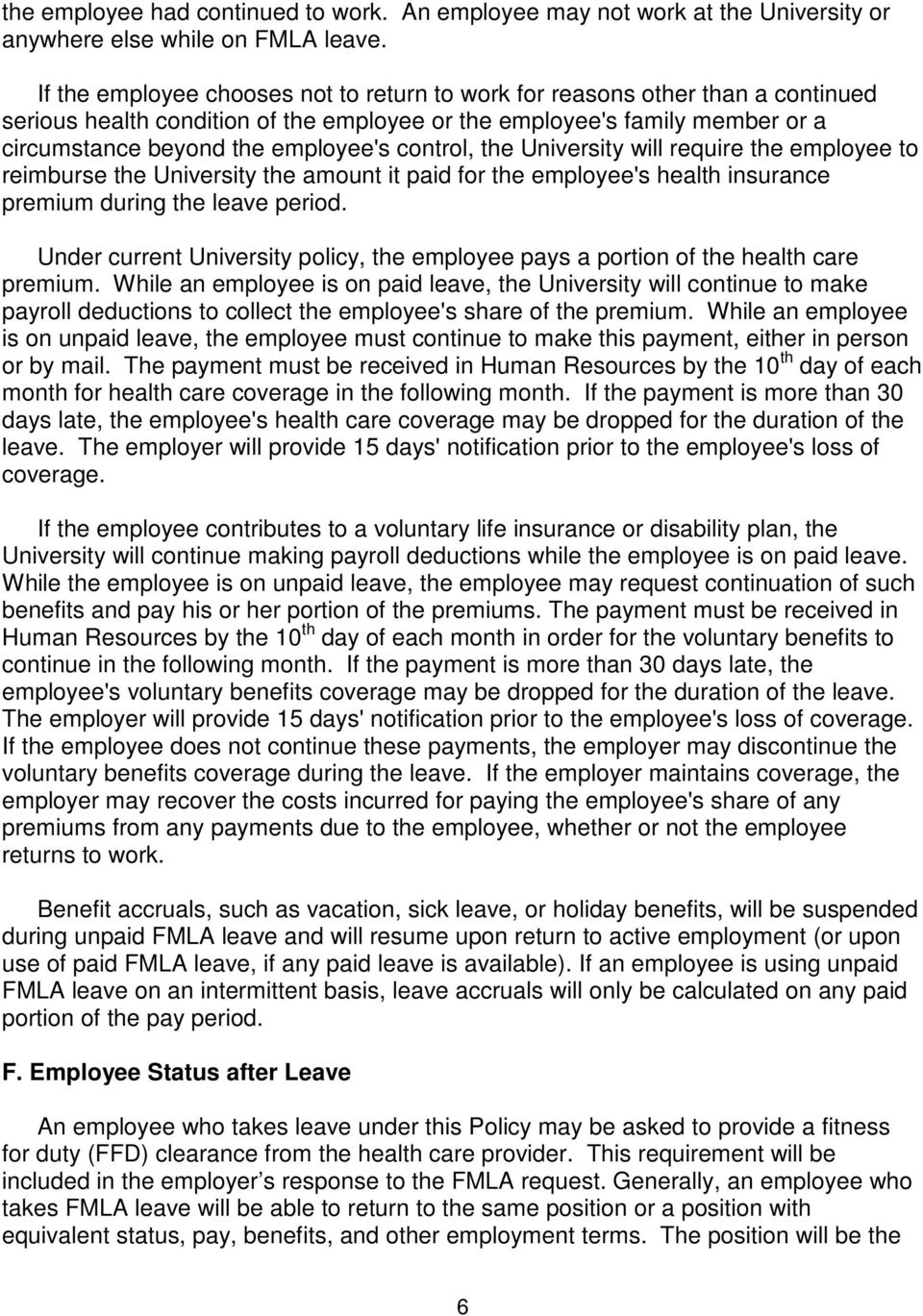 control, the University will require the employee to reimburse the University the amount it paid for the employee's health insurance premium during the leave period.