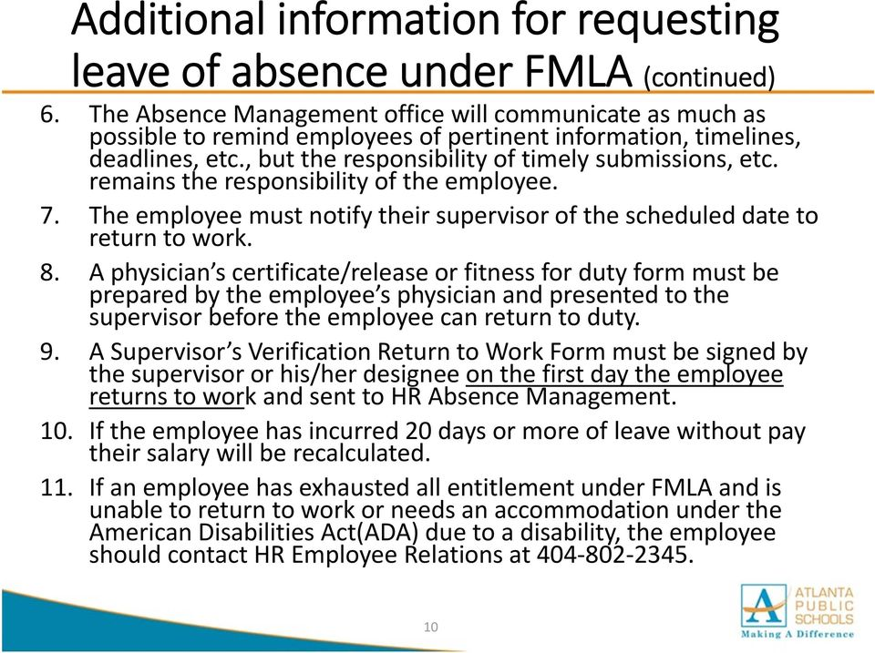 remains the responsibility of the employee. 7. The employee must notify their supervisor of the scheduled date to return to work. 8.