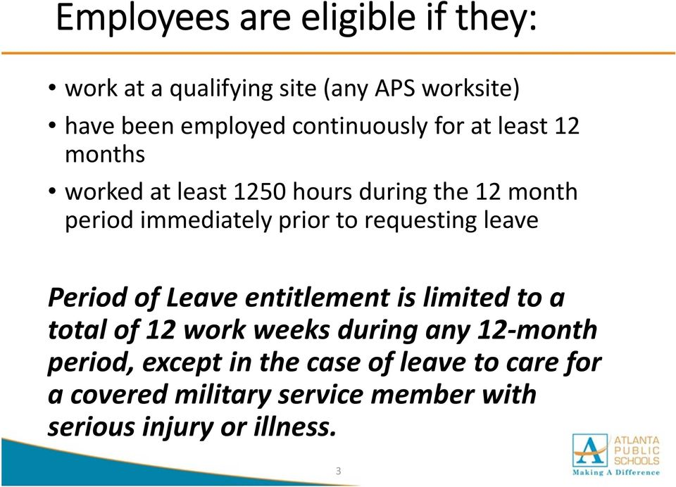 prior to requesting leave Period of Leave entitlement is limited to a total of 12 work weeks during any 12