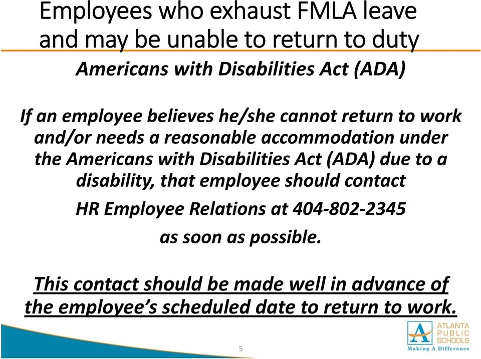 Disabilities Act (ADA) due to a disability, that employee should contact HR Employee Relations at 404 802 2345 as