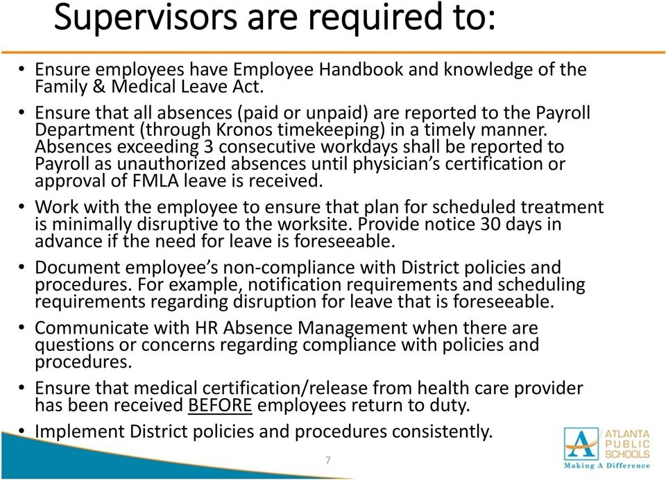 Absences exceeding 3 consecutive workdays shall be reported to Payroll as unauthorized absences until physician s certification or approval of FMLA leave is received.