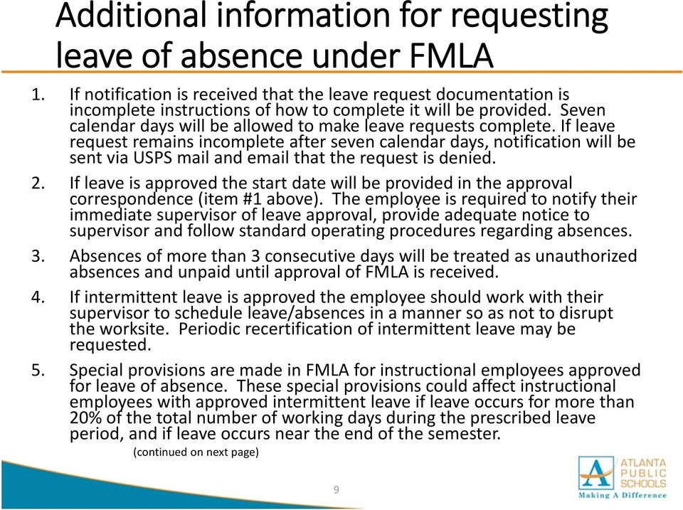 If leave request remains incomplete after seven calendar days, notification will be sent via USPS mail and email that the request is denied. 2.