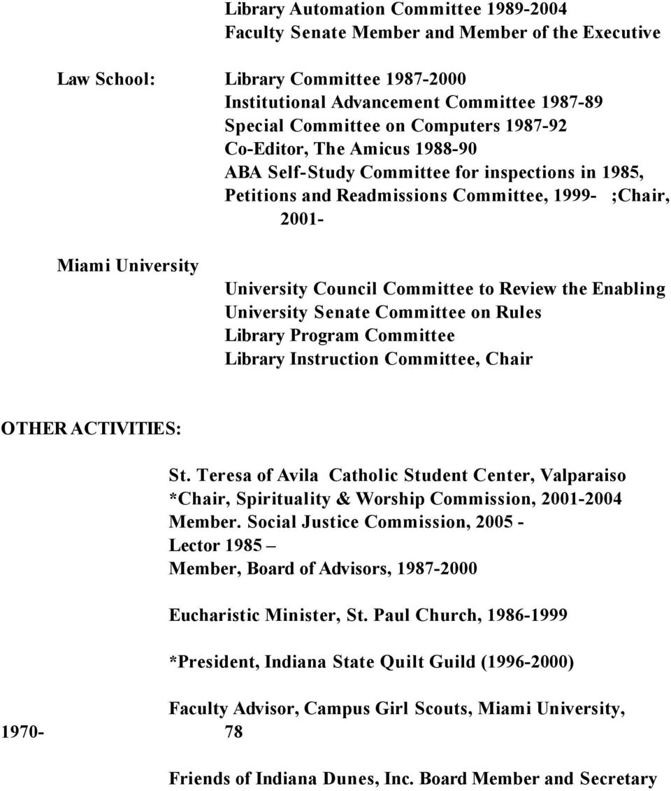 Committee to Review the Enabling University Senate Committee on Rules Library Program Committee Library Instruction Committee, Chair OTHER ACTIVITIES: St.