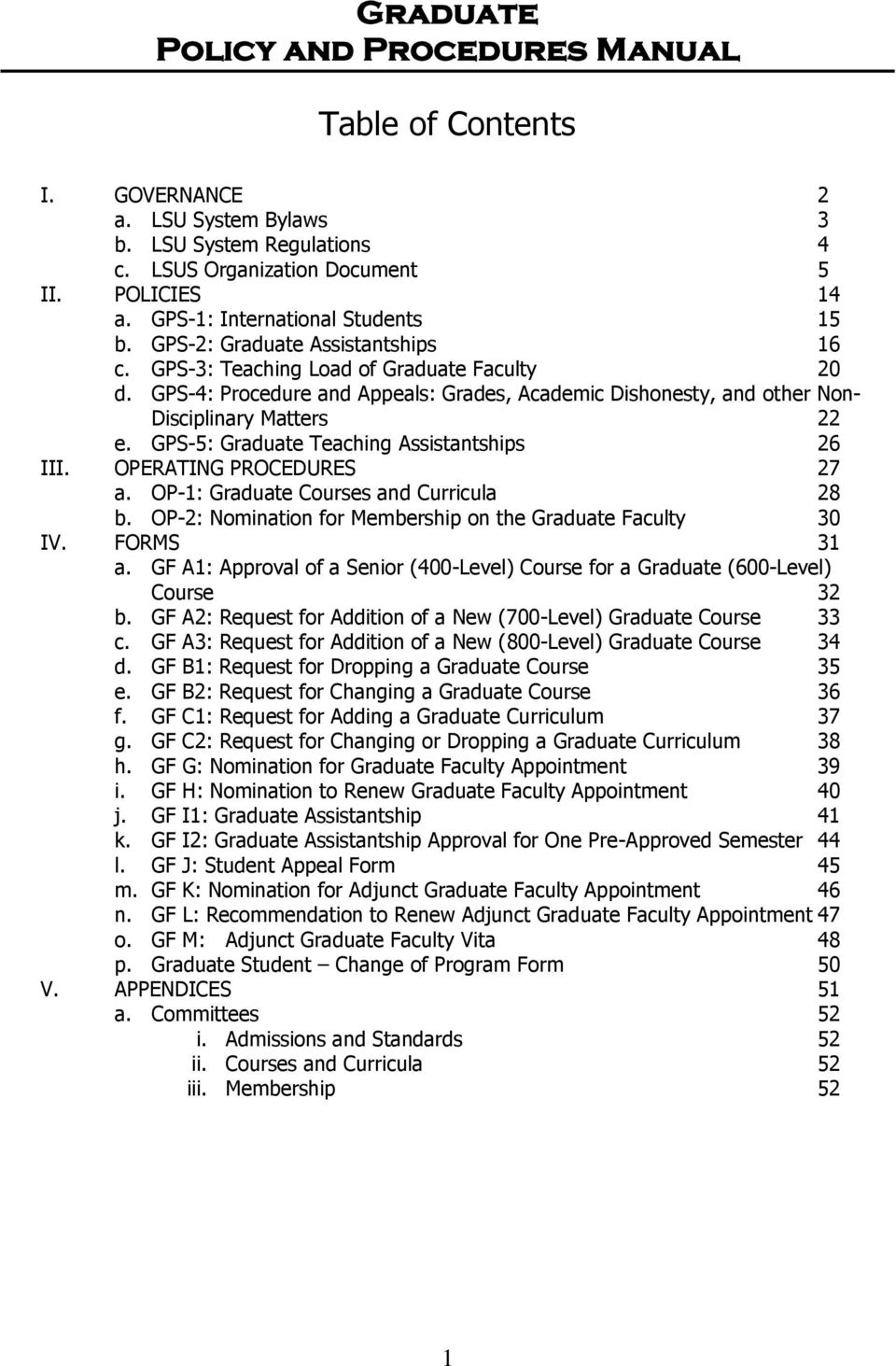 GPS-4: Procedure and Appeals: Grades, Academic Dishonesty, and other Non- Disciplinary Matters 22 e. GPS-5: Graduate Teaching Assistantships 26 III. OPERATING PROCEDURES 27 a.