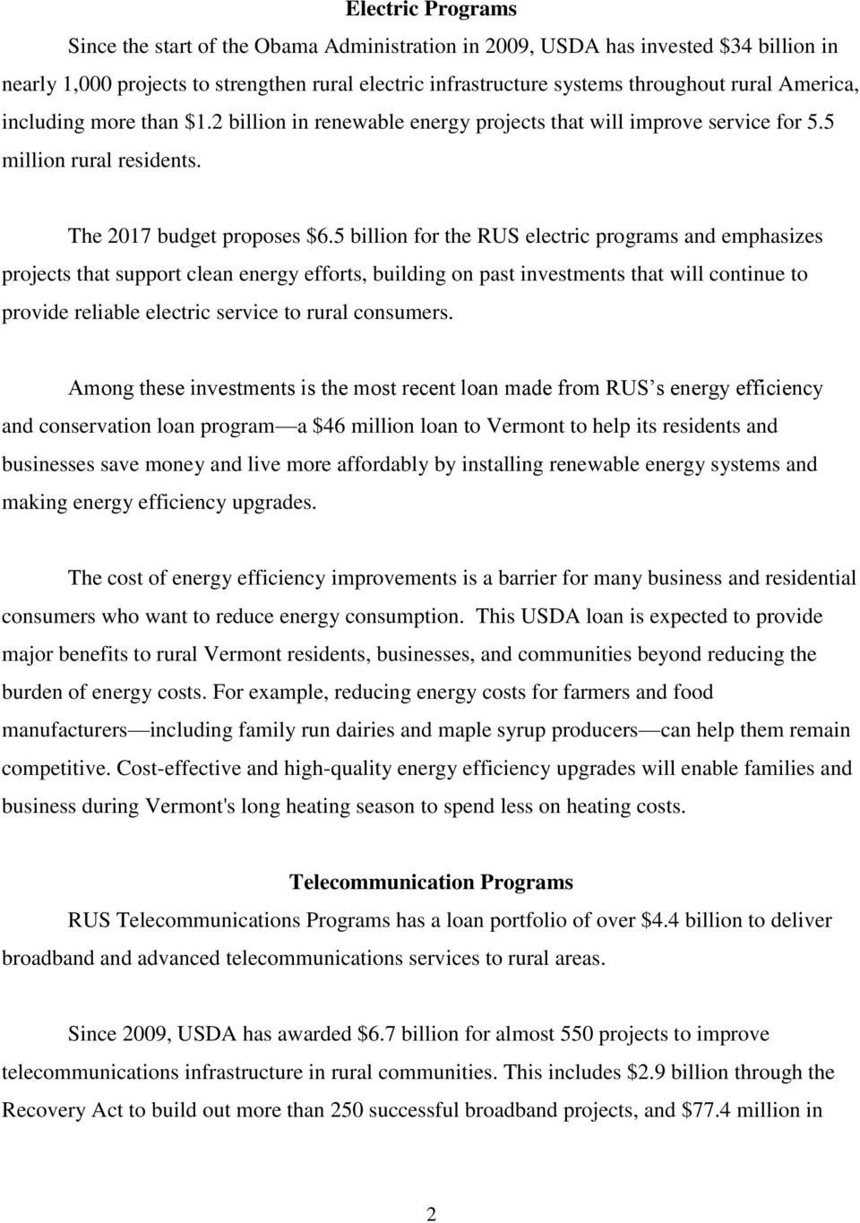 5 billion for the RUS electric programs and emphasizes projects that support clean energy efforts, building on past investments that will continue to provide reliable electric service to rural