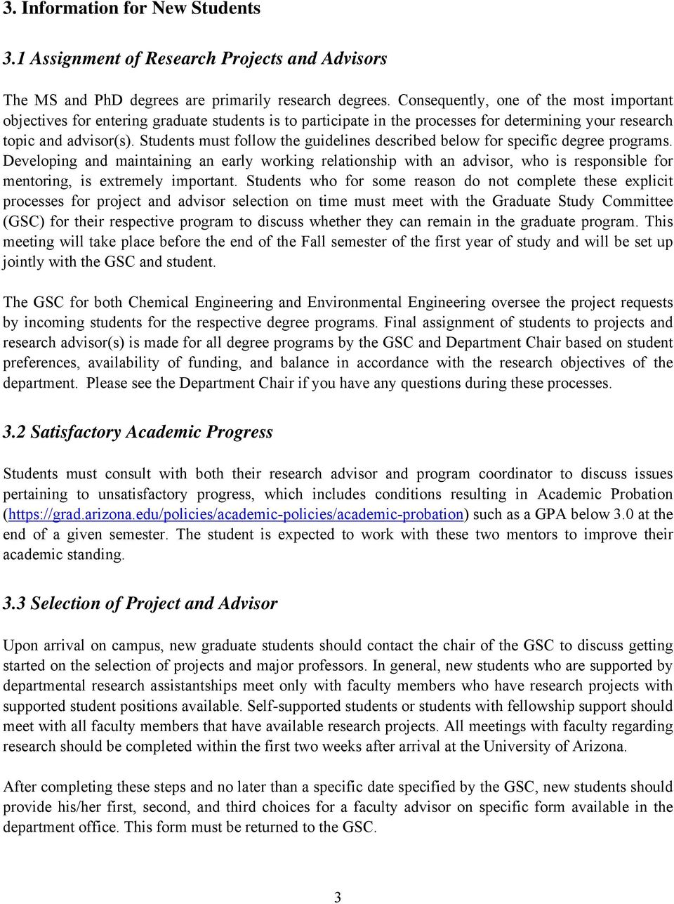 Students must follow the guidelines described below for specific degree programs.