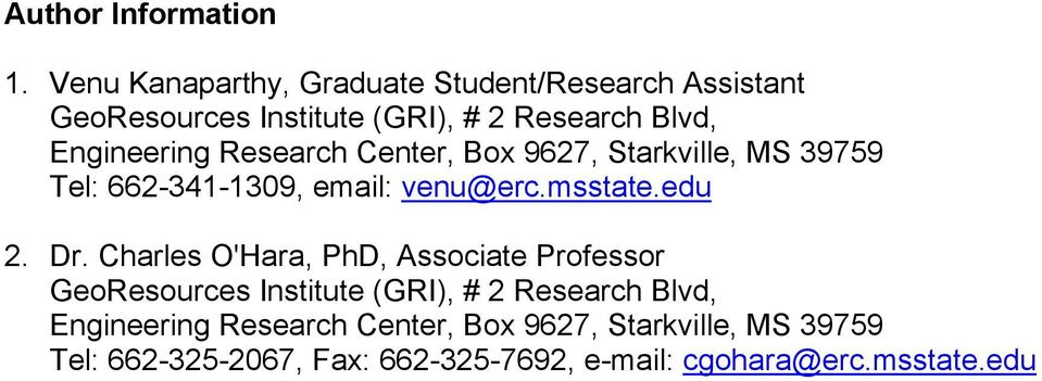 Research Center, Box 9627, Starkville, MS 39759 Tel: 662-341-1309, email: venu@erc.msstate.edu 2. Dr.