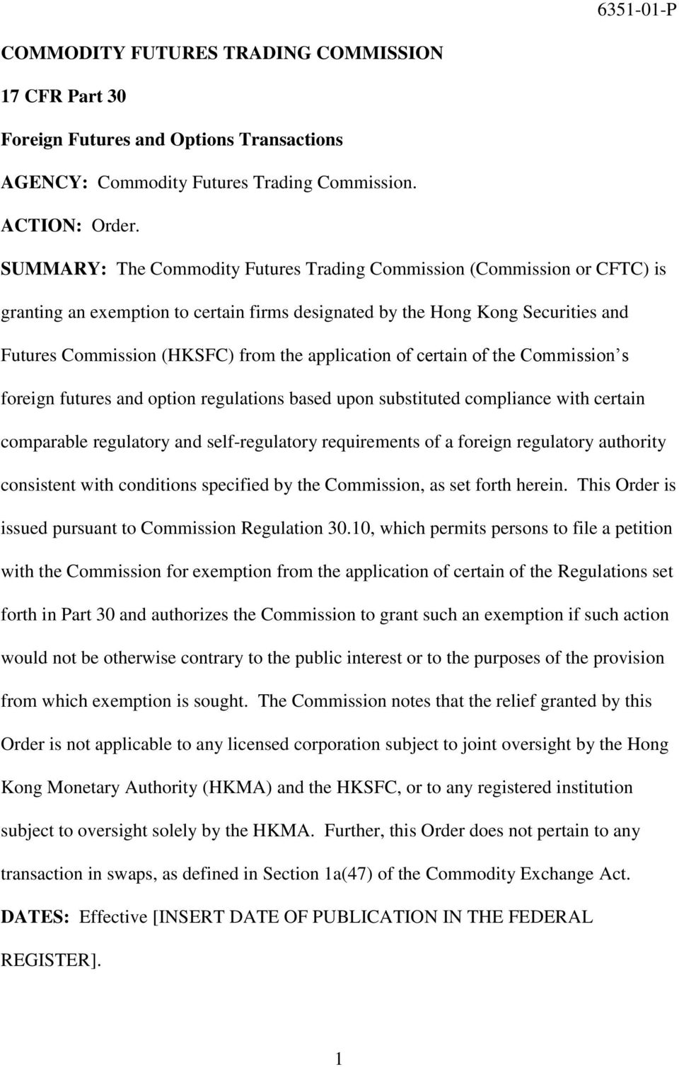 application of certain of the Commission s foreign futures and option regulations based upon substituted compliance with certain comparable regulatory and self-regulatory requirements of a foreign