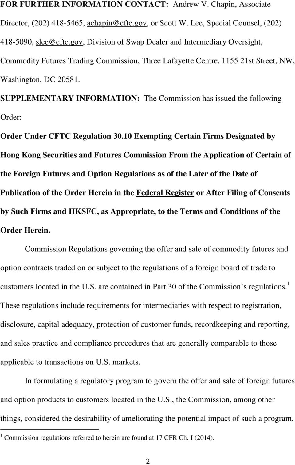 SUPPLEMENTARY INFORMATION: The Commission has issued the following Order: Order Under CFTC Regulation 30.