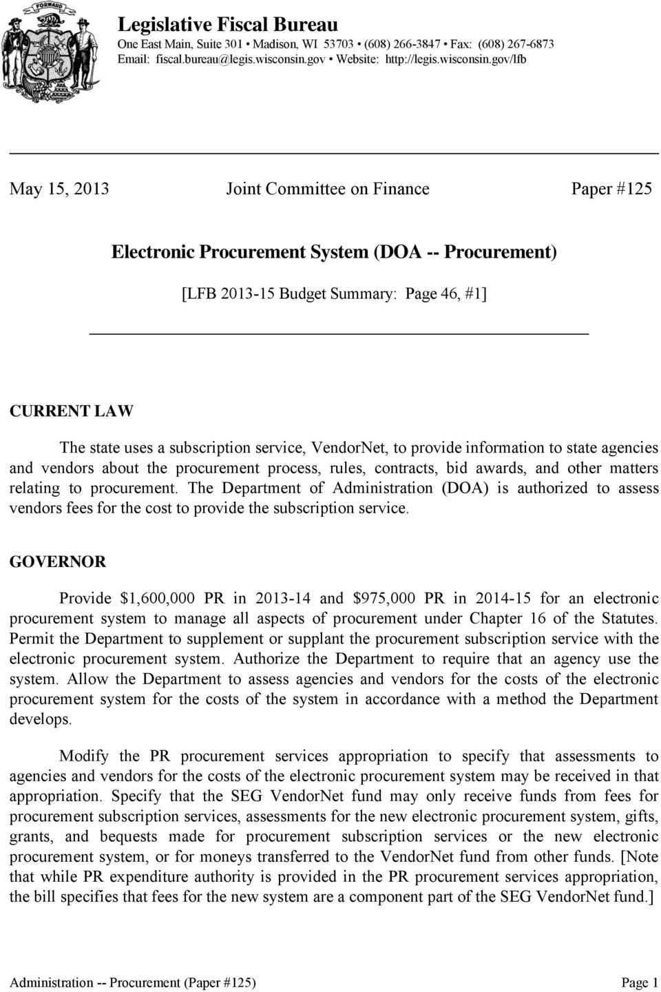 gov/lfb May 15, 2013 Joint Committee on Finance Paper #125 Electronic Procurement System (DOA -- Procurement) [LFB 2013-15 Budget Summary: Page 46, #1] CURRENT LAW The state uses a subscription