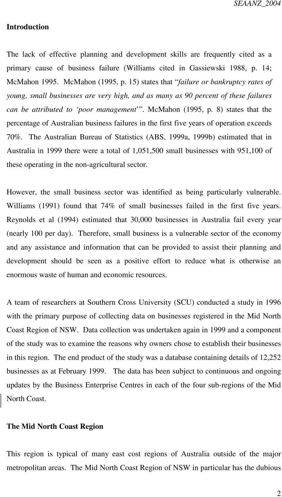 McMahon (1995, p. 8) states that the percentage of Australian business failures in the first five years of operation exceeds 70%.