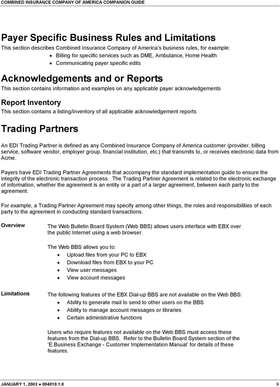contains a listing/inventory of all applicable acknowledgement reports Trading Partners An EDI Trading Partner is defined as any Combined Insurance Company of America customer (provider, billing