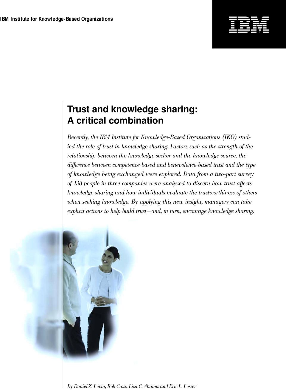 Factors such as the strength of the relationship between the knowledge seeker and the knowledge source, the difference between competence-based and benevolence-based trust and the type of knowledge