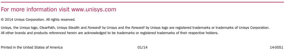 by Unisys logo are registered trademarks or trademarks of Unisys Corporation.