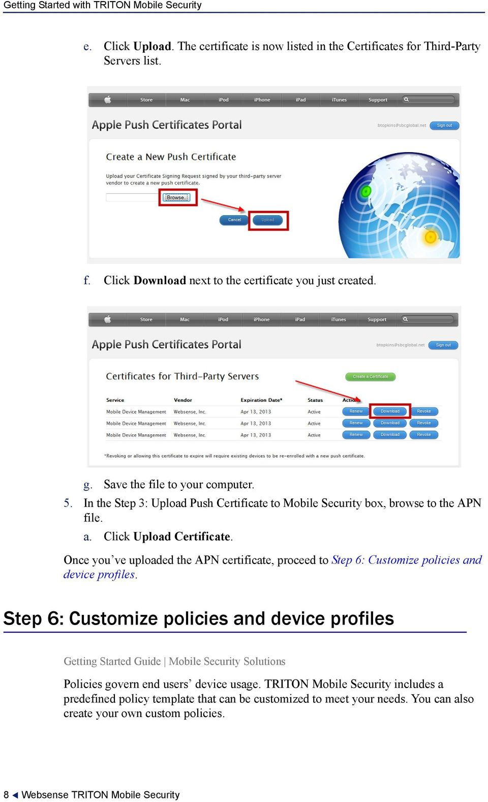 Once you ve uploaded the APN certificate, proceed to Step 6: Customize policies and device profiles.