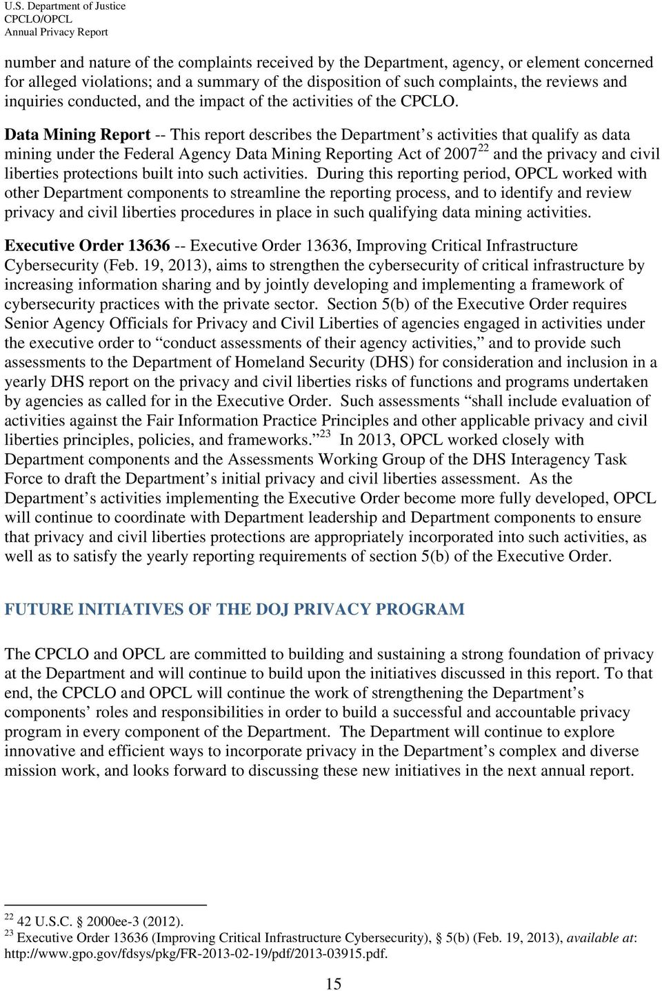 Data Mining Report -- This report describes the Department s activities that qualify as data mining under the Federal Agency Data Mining Reporting Act of 2007 22 and the privacy and civil liberties
