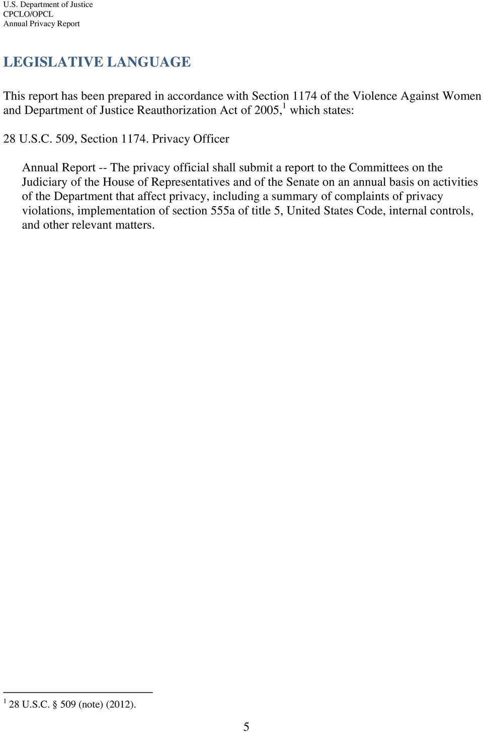 Privacy Officer Annual Report -- The privacy official shall submit a report to the Committees on the Judiciary of the House of Representatives and of the Senate