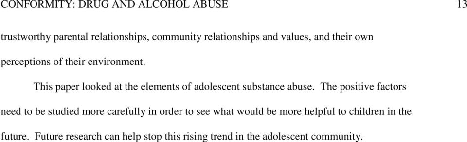 This paper looked at the elements of adolescent substance abuse.