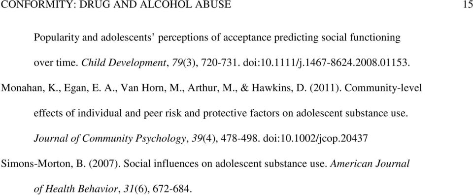 Community-level effects of individual and peer risk and protective factors on adolescent substance use.
