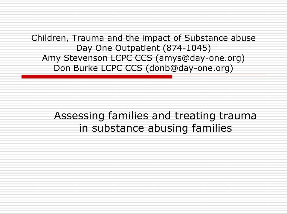 (amys@day-one.org) Don Burke LCPC CCS (donb@day-one.