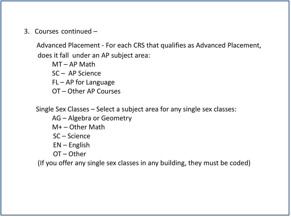 Single Sex Classes Select a subject area for any single sex classes: AG Algebra or Geometry M+ Other