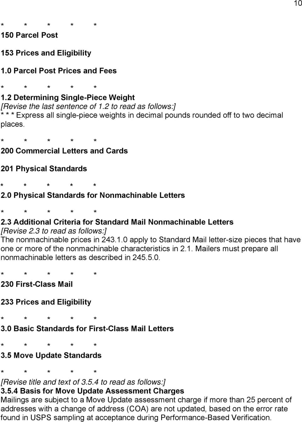 0 Physical Standards for Nonmachinable Letters 2.3 Additional Criteria for Standard Mail Nonmachinable Letters [Revise 2.3 to read as follows:] The nonmachinable prices in 243.1.