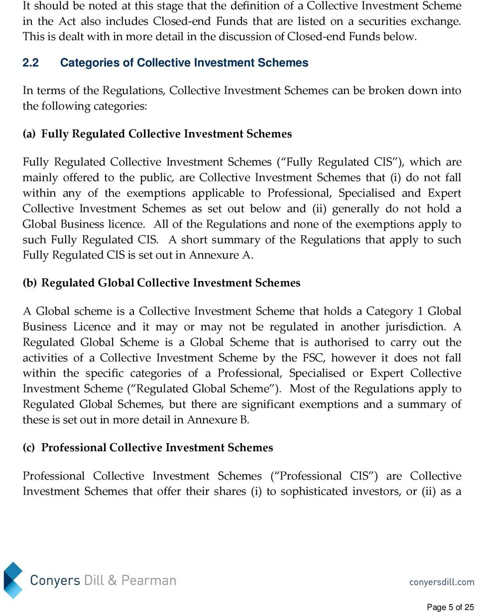 2 Categories of Collective Investment Schemes In terms of the Regulations, Collective Investment Schemes can be broken down into the following categories: (a) Fully Regulated Collective Investment