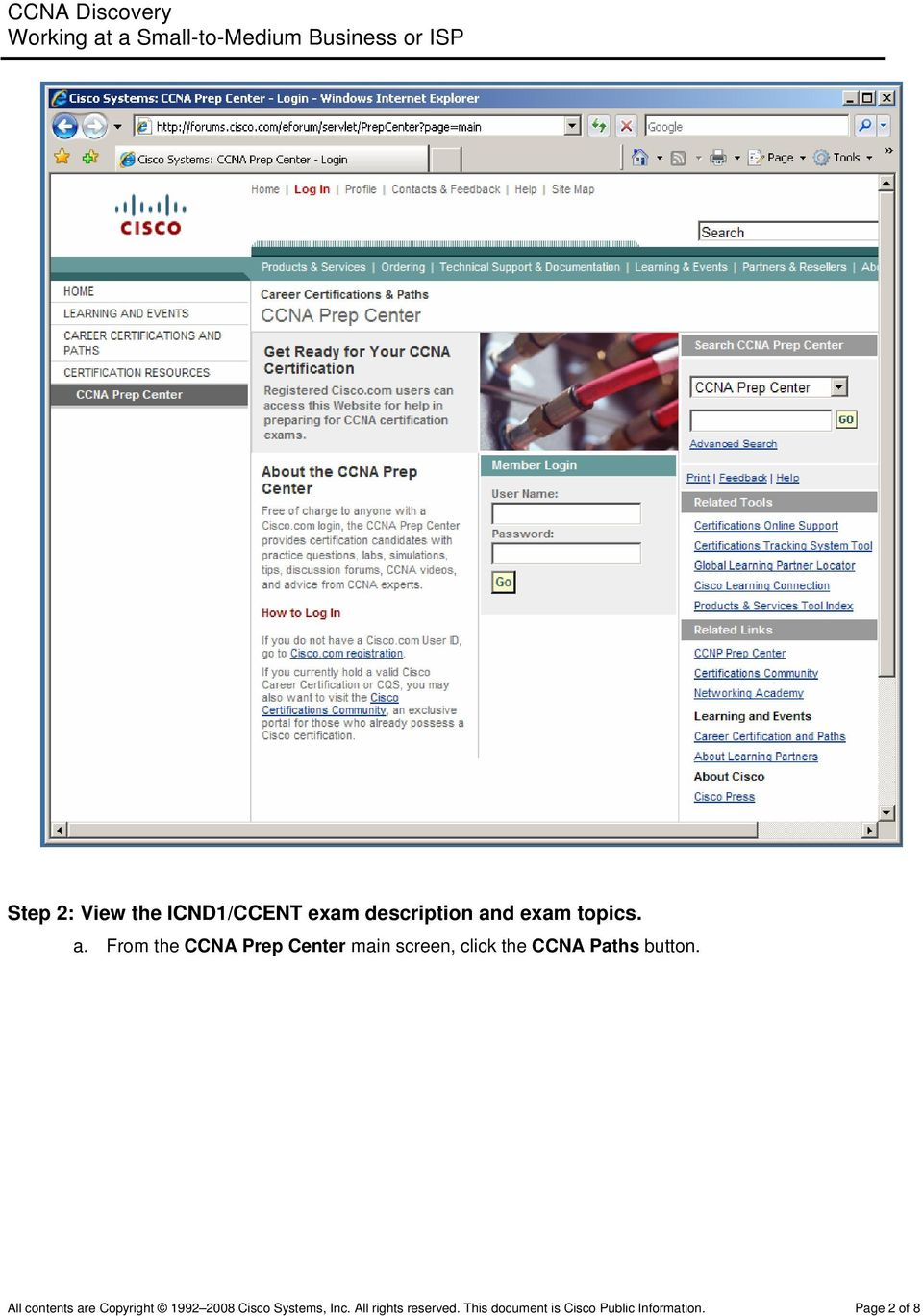 From the CCNA Prep Center main screen, click the CCNA Paths button.