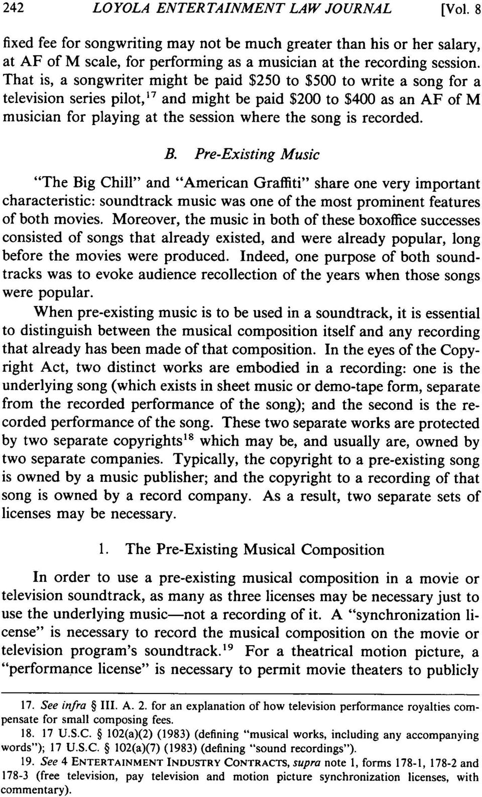 "recorded. B. Pre-Existing Music ""The Big Chill"" and ""American Graffiti"" share one very important characteristic: soundtrack music was one of the most prominent features of both movies."